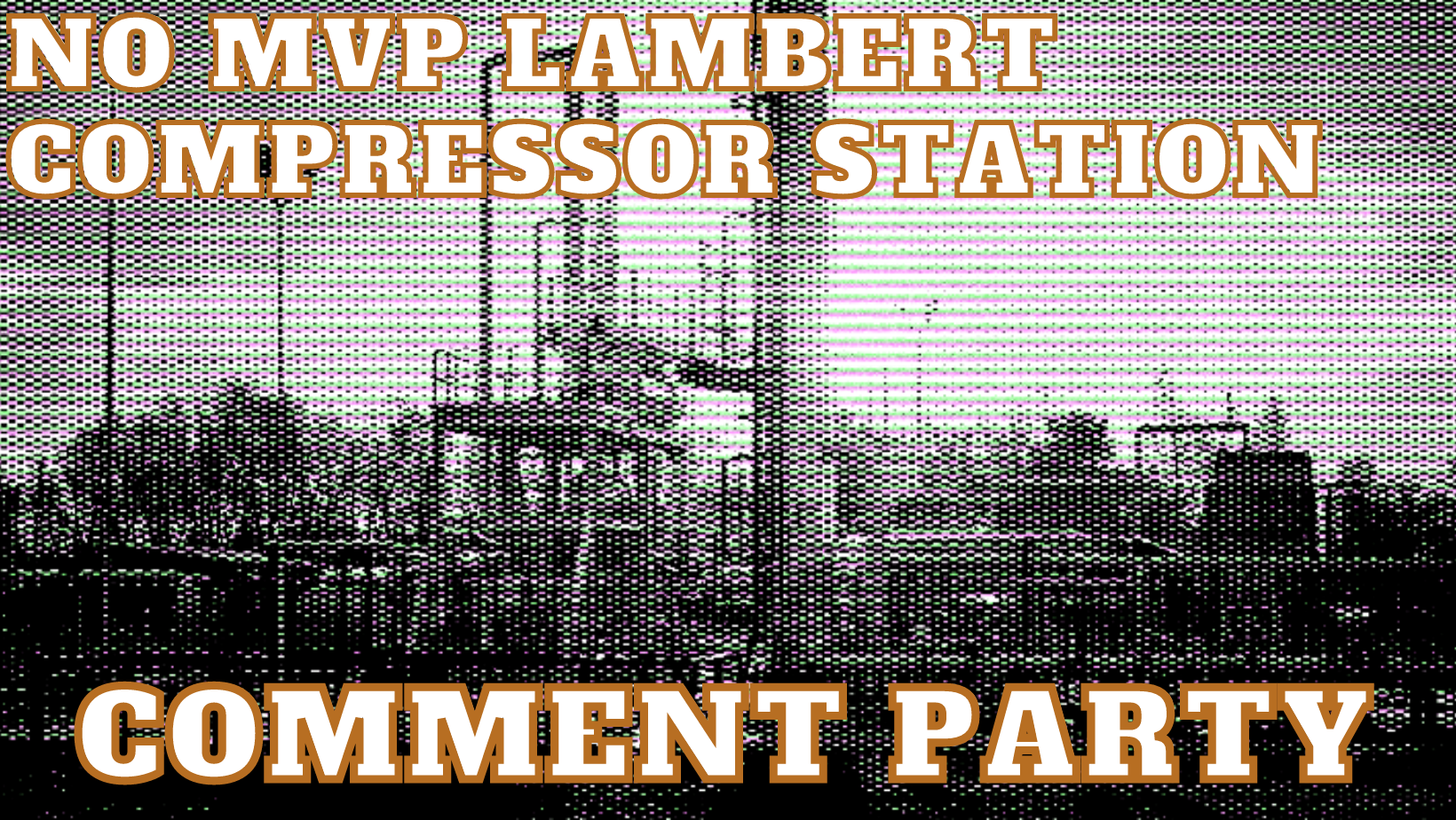 No MVP Lambert Compressor Station Comment Party
